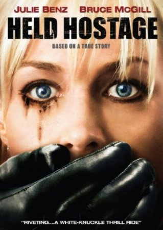 Фильм: В заложниках / Held Hostage (2009)