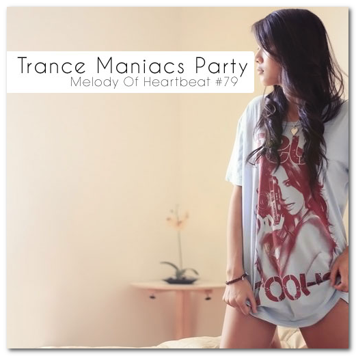скачать VA - Trance Maniacs Party Melody Of Heartbeat 79